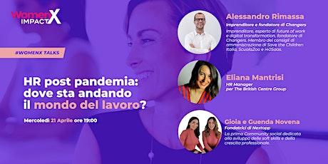 WomenXTalks| HR POST PANDEMIA: dove sta andando il mondo del lavoro? biglietti