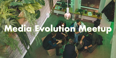 Media Evolution Member Meetup, April 29 tickets