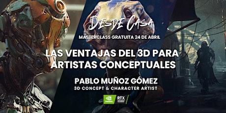 """""""Las ventajas del 3D para artistas conceptuales"""" – Pablo Muñoz Gómez tickets"""
