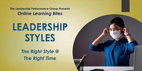 Leadership Styles: The Right Style @ the Right Time (Online - Run 8) tickets