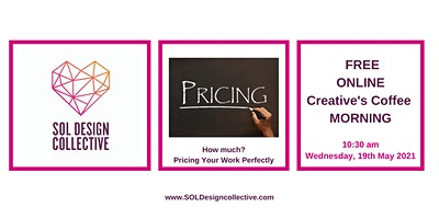 Online Creative's Coffee Morning: How Much? Pricing Your Work Perfectly