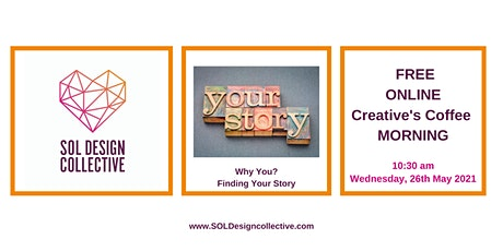 Online Creative's Coffee Morning: Why you? Finding Your Story tickets