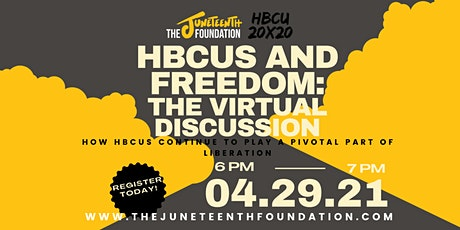 The Juneteenth Foundation & HBCU 20x20  presents HBCUS and Freedom tickets
