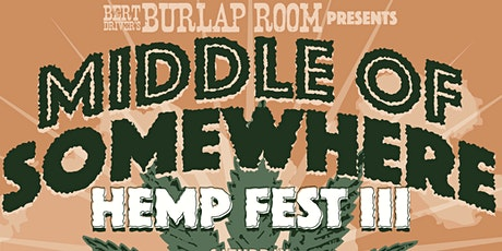 Middle of Somewhere Hemp Fest III tickets