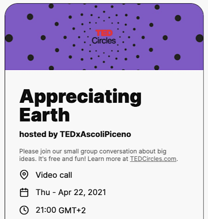 """Immagine TEDCircle Hosted by TEDxAscoliPiceno #6 """"Appreciating Earth"""""""