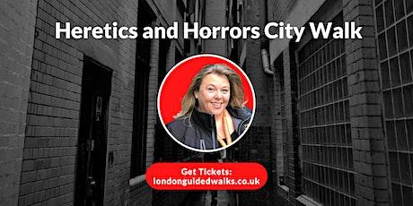 Heretics and Horrors City Walk tickets