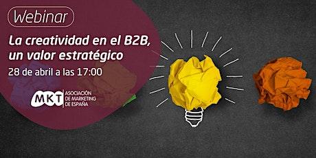 La creatividad en el B2B, un valor estratégico entradas