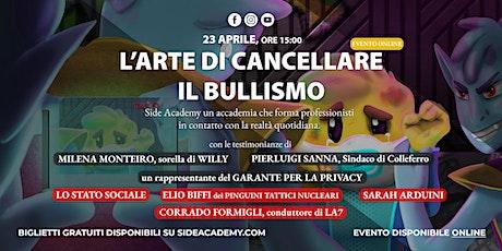 Side Academy _L'arte di cancellare il Bullismo, 23 Aprile ore 15:00 ONLINE biglietti