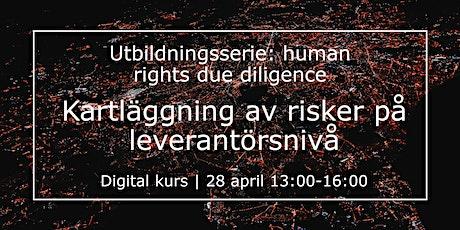 Human rights due diligence: Kartläggning av risker på leverantörsnivå biljetter