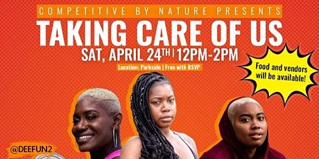 "Competitive By Nature presents ""Taking Care of Us"" 5 tickets"