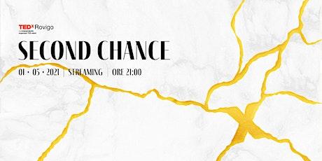TEDxRovigo | Second Chance | Edizione Streaming biglietti