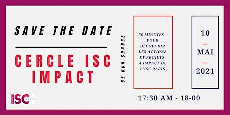 30 minutes pour découvrir le Cercle impact de l'ISC Paris billets