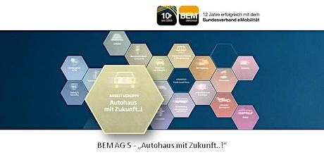 BEM-AG 5 - Autohaus mit Zukunft..! | Juni 2021 Tickets