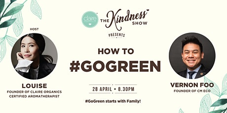 #GoGreen with Vernon! @ The Kindness Show by Claire Organics tickets