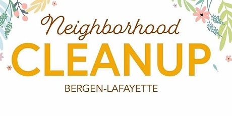 Neighborhood Clean Up: Bergen Lafayette with Earth Day Celebration After! tickets