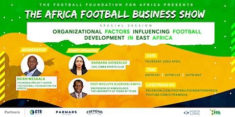 Organisational Factors Influencing Football Development in East Africa tickets