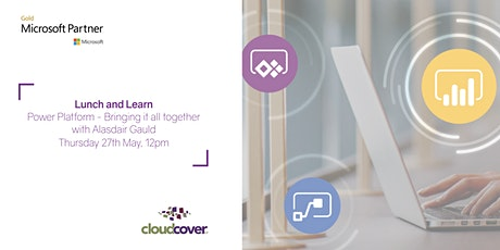 Lunch & Learn with Cloud Cover IT: Power Platform: bringing it together tickets