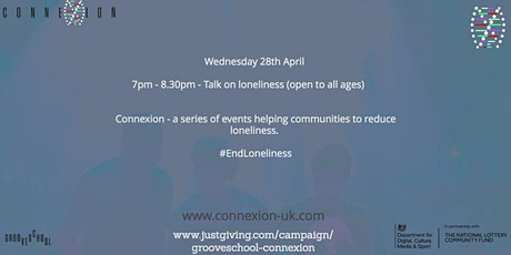 Connexion - Talks on Loneliness (open to all ages) tickets