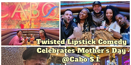 Twisted Lipstick Comedy Celebrates Mother's Day @Cabo tickets