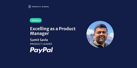 Webinar: Excelling as a Product Manager by PayPal Product Leader tickets