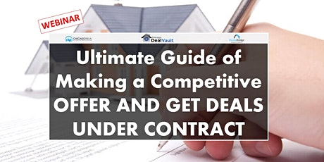 Ultimate Guide of Making a Competitive Offer and Get Deals Under Contract tickets