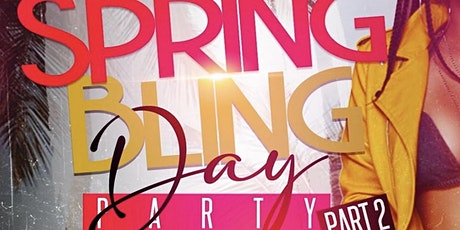 Spring Bling Day Party Pt. 2 tickets