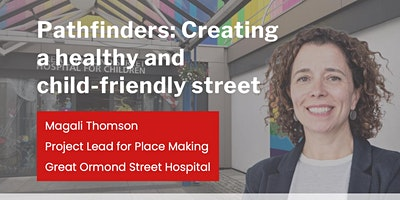 Pathfinders: Creating a healthy and child-friendly street for GOSH
