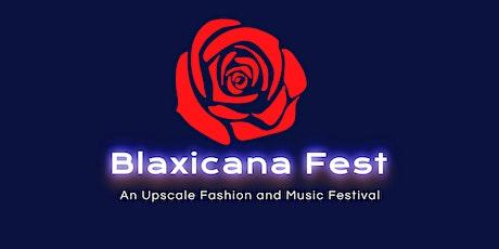 BLAXICANA FEST:  END OF SUMMER 2021 tickets