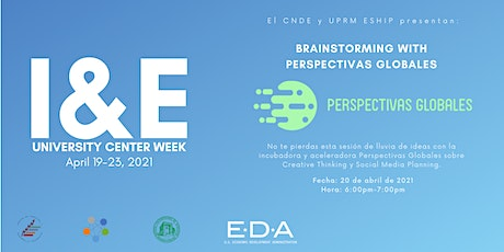 I&E WEEK: Brainstorming with Perspectivas Globales: tickets