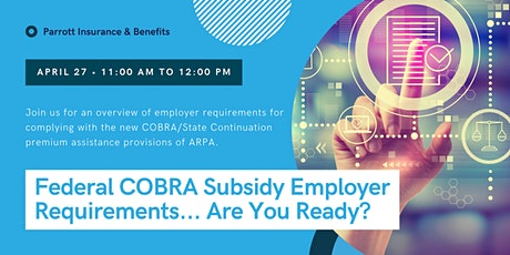 Federal COBRA Subsidy Employer Requirements... Are You Ready? tickets