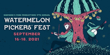 Watermelon Pickers' Fest 2021 tickets