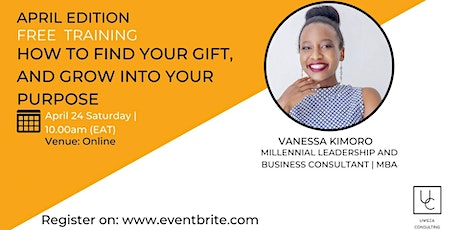HOW TO FIND YOUR GIFT AND GROW INTO YOUR PURPOSE tickets