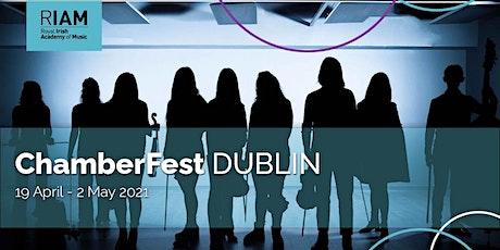 ChamberFest Dublin Evening Concert tickets