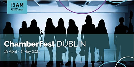 ChamberFest Dublin - Visions and Dreams tickets