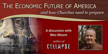 The economic future of America and how churches need to prepare tickets