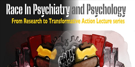 'Race in Psychiatry and Psychology: From research to transformative action' tickets