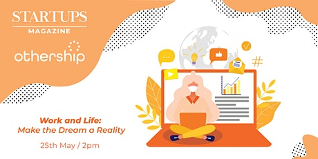 Work and Life: Make the Dream a Reality tickets