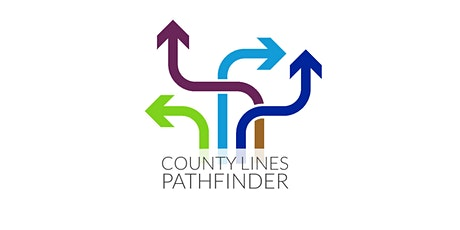 County Lines: Prevent, Identify & Disrupt Child Criminal Exploitation tickets