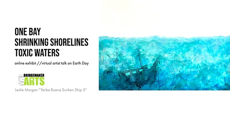 One Bay / Shrinking Shorelines / Toxic Waters (online Artist Talk) tickets