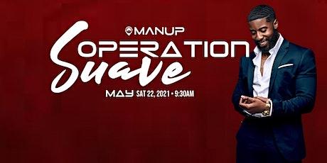 Operation Suave III tickets