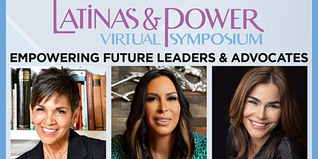 Latinas & Power Virtual Symposium: Empowering Future Leaders and Advocates tickets