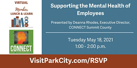 Virtual Lunch & Learn: Supporting the Mental Health of Employees tickets