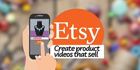 Create Etsy Product Videos That Sell tickets