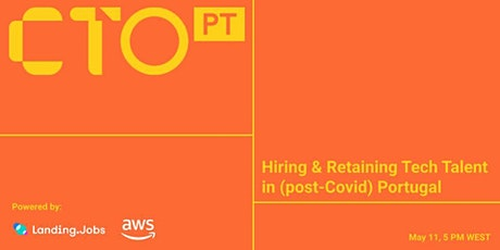Hiring & Retaining Tech Talent in (post-Covid) Portugal tickets