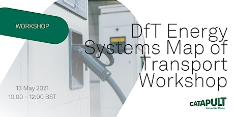 DfT Energy Systems Map of Transport Workshop tickets