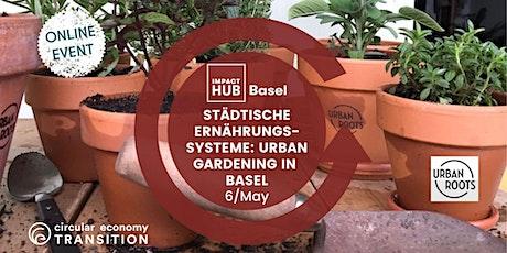 Städtische Ernährungssysteme: Urban Gardening in Basel Tickets
