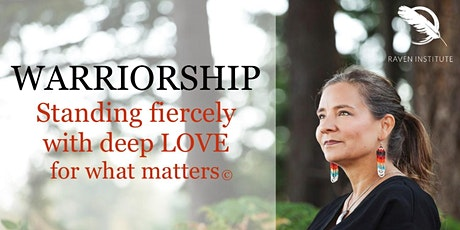 Warriorship: Standing fiercely with deep LOVE for what matters © tickets