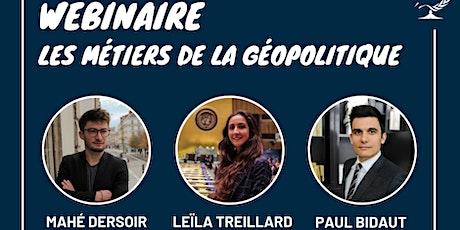 WEBINAIRE -  LES MÉTIERS DE LA GÉOPOLITIQUE billets