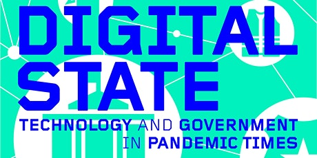 THE DIGITAL STATE: Technology and Government in Pandemic Times tickets