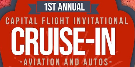 1st Annual Capital Flight Invitational CRUISE-IN tickets
